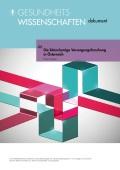 Die kleinraeumige Versorgungsforschung in Oesterreich