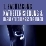 Fachtagung Katheterisierung und Harnentleerungsstoerungen