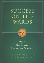 Success on the Wards: 250 Rules for Clerkship Success