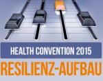 Health Convention 2015 Resilienz- Aufbau