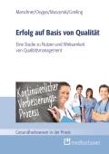 Erfolg auf Basis von Qualität. Eine Studie zu Nutzen und Wirksamkeit von Qualitätsmanagement.