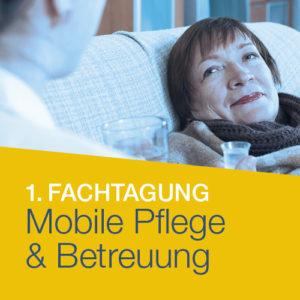 1.Fachtagung Mobile Pflege und Betreuung